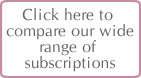 Click here to compare our wide range of subscriptions